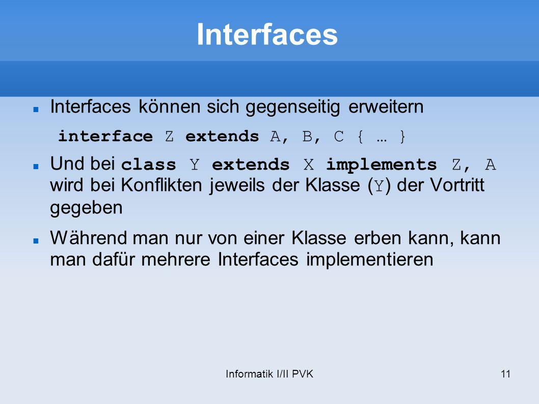 Interfaces Interfaces können sich gegenseitig erweitern