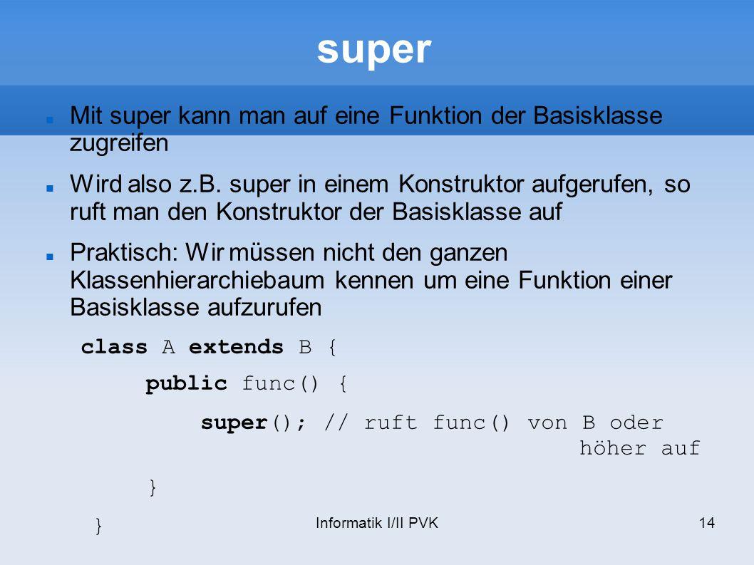 super Mit super kann man auf eine Funktion der Basisklasse zugreifen