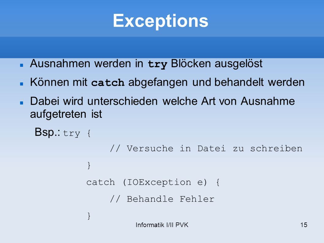 Exceptions Ausnahmen werden in try Blöcken ausgelöst