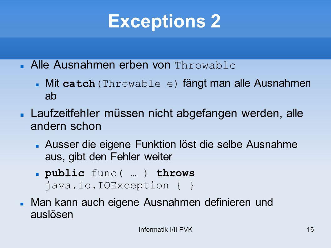 Exceptions 2 Alle Ausnahmen erben von Throwable