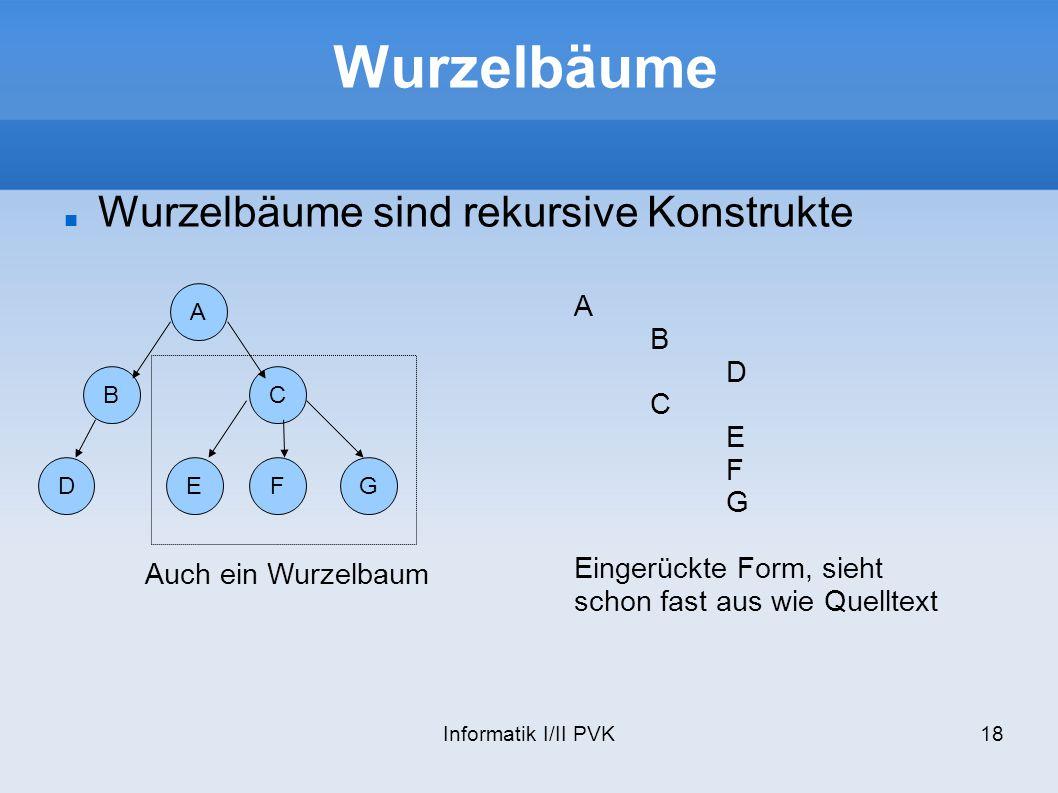 Wurzelbäume Wurzelbäume sind rekursive Konstrukte A B D C E F G