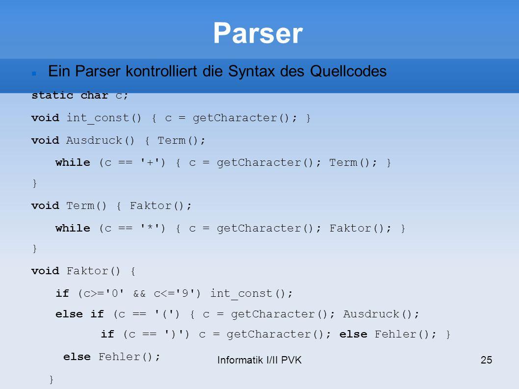 Parser Ein Parser kontrolliert die Syntax des Quellcodes