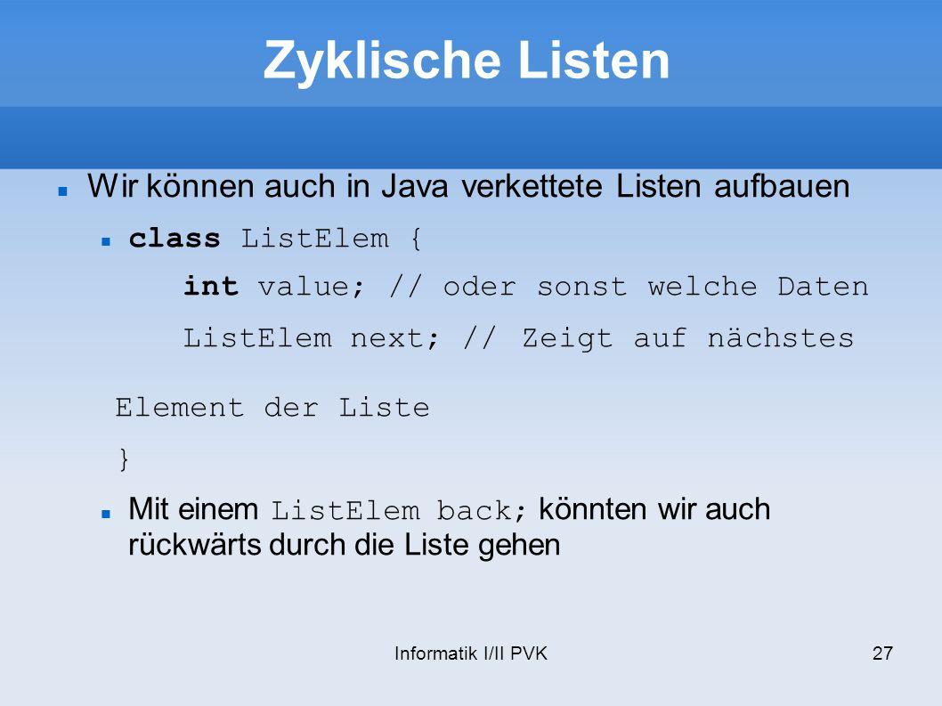 Zyklische Listen Wir können auch in Java verkettete Listen aufbauen