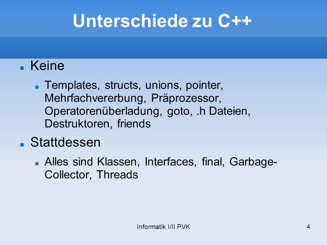 Unterschiede zu C++ Keine Stattdessen