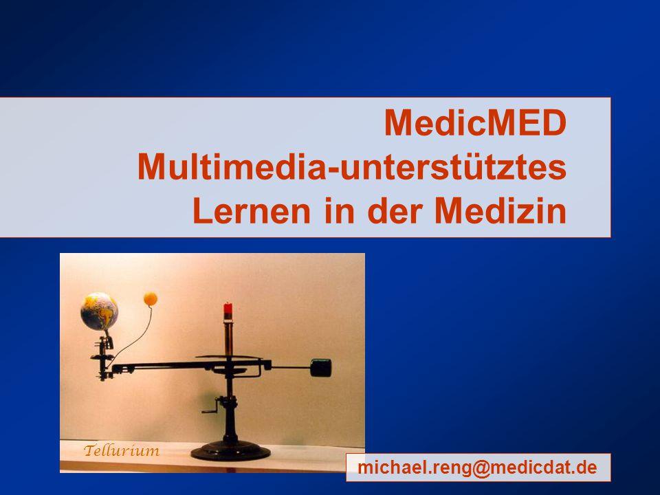 MedicMED Multimedia-unterstütztes Lernen in der Medizin