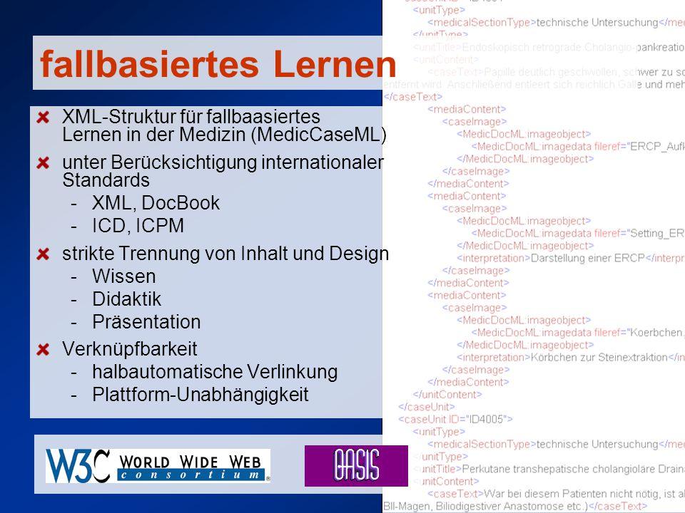 fallbasiertes Lernen XML-Struktur für fallbaasiertes Lernen in der Medizin (MedicCaseML) unter Berücksichtigung internationaler Standards.