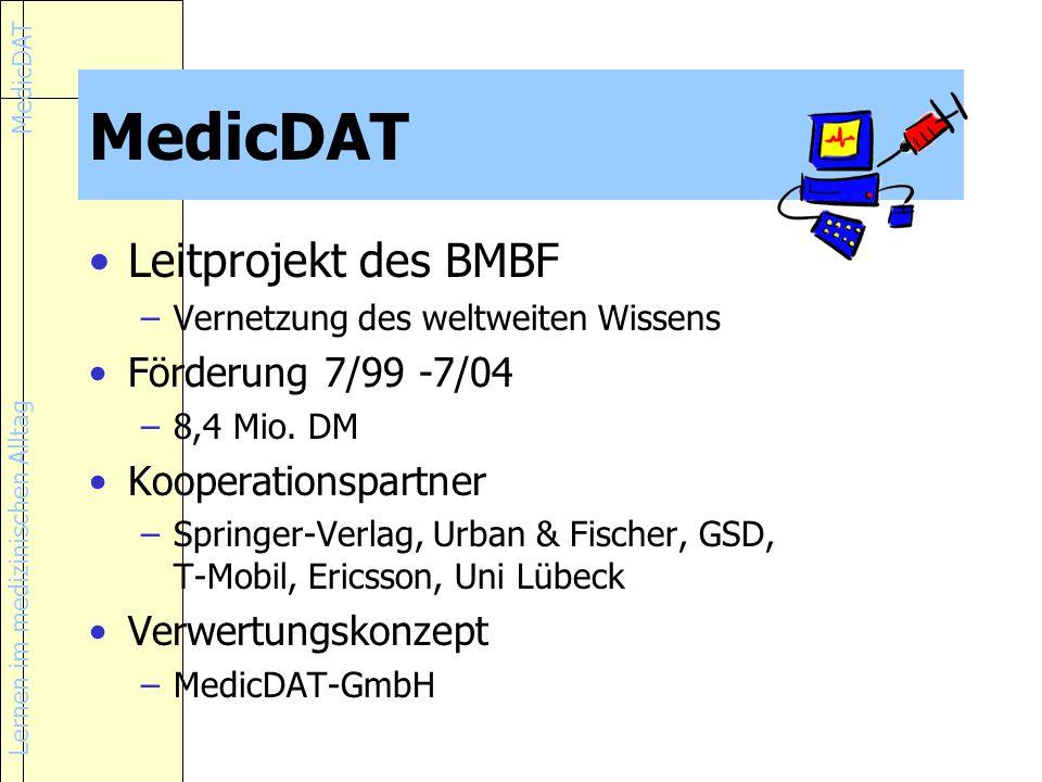 MedicDAT Leitprojekt des BMBF Förderung 7/99 -7/04 Kooperationspartner