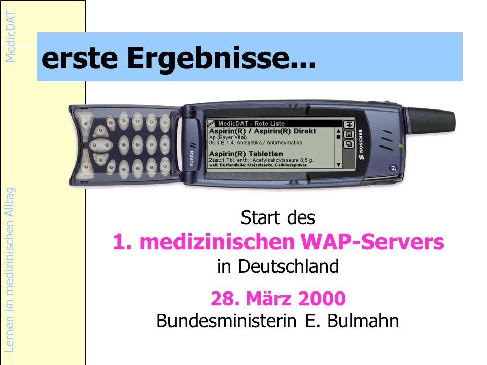 erste Ergebnisse... 1. medizinischen WAP-Servers Start des