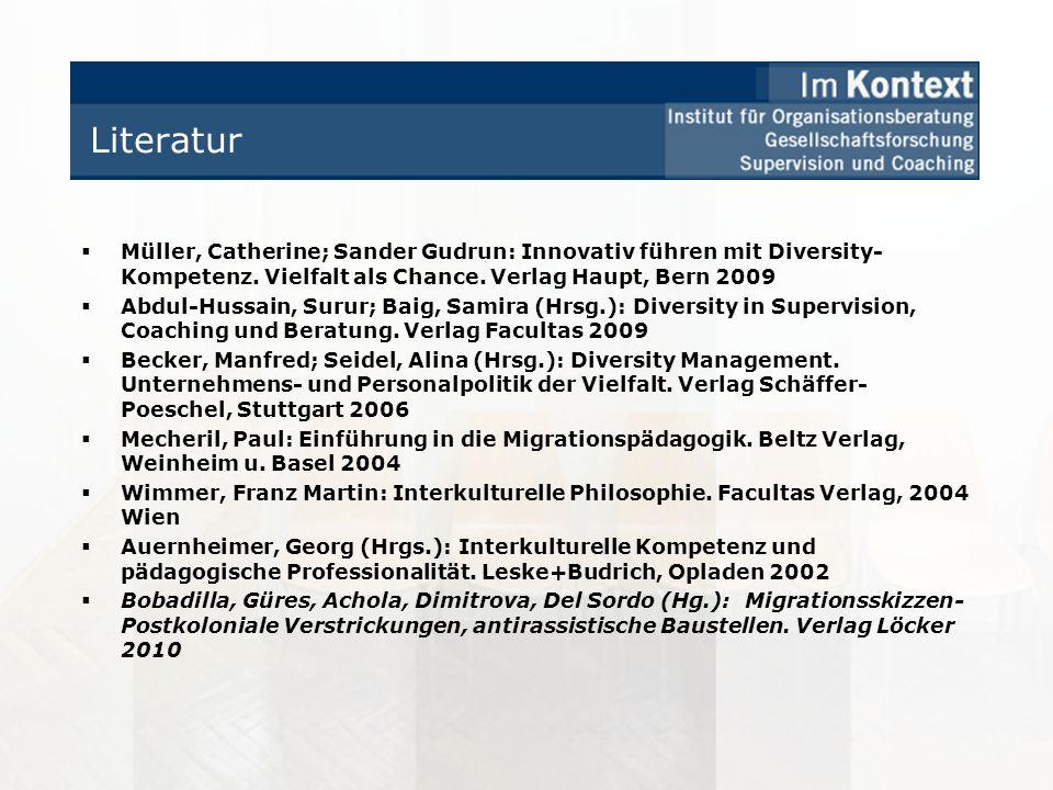 Literatur Müller, Catherine; Sander Gudrun: Innovativ führen mit Diversity-Kompetenz. Vielfalt als Chance. Verlag Haupt, Bern 2009.