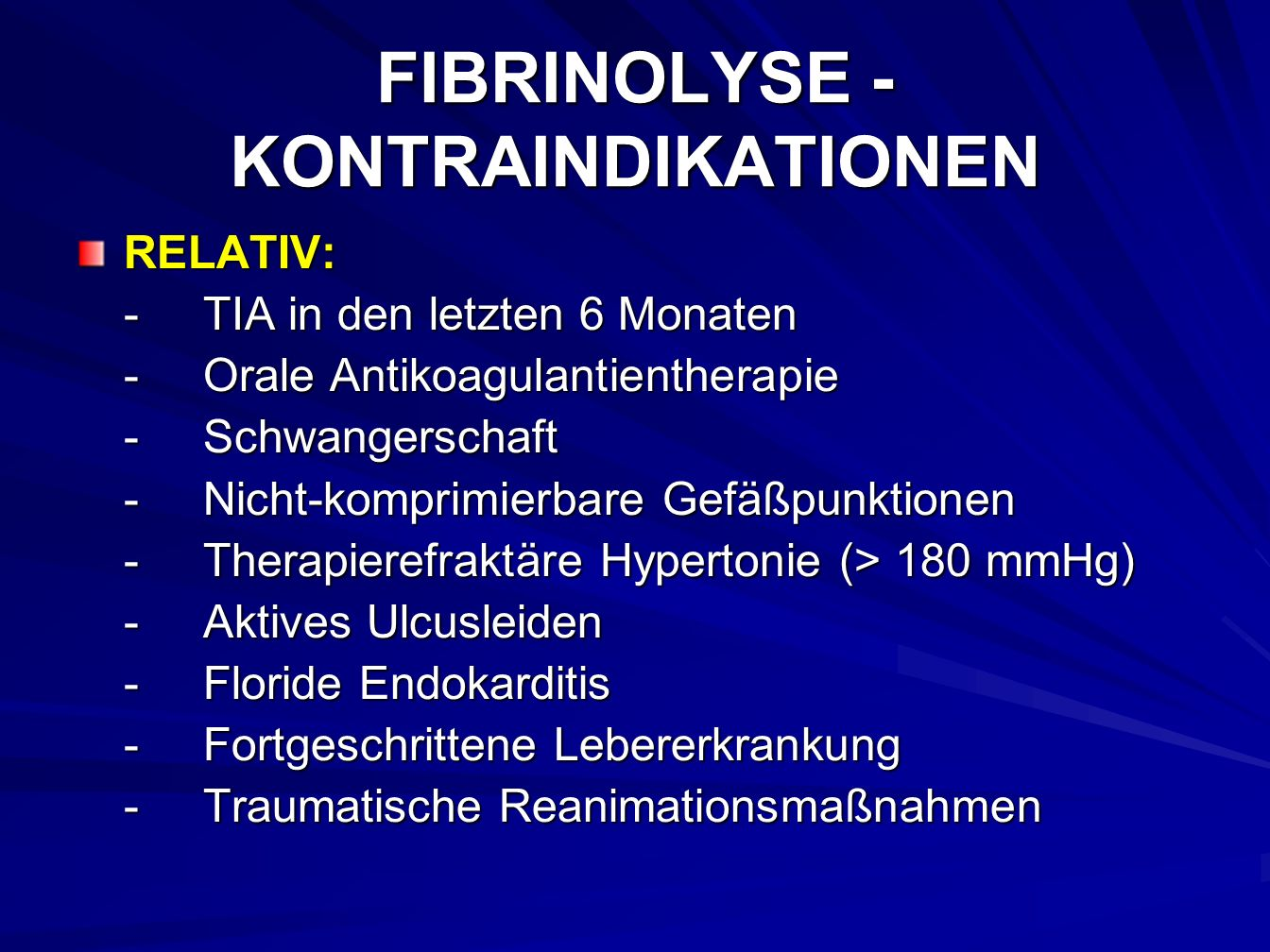 FIBRINOLYSE - KONTRAINDIKATIONEN