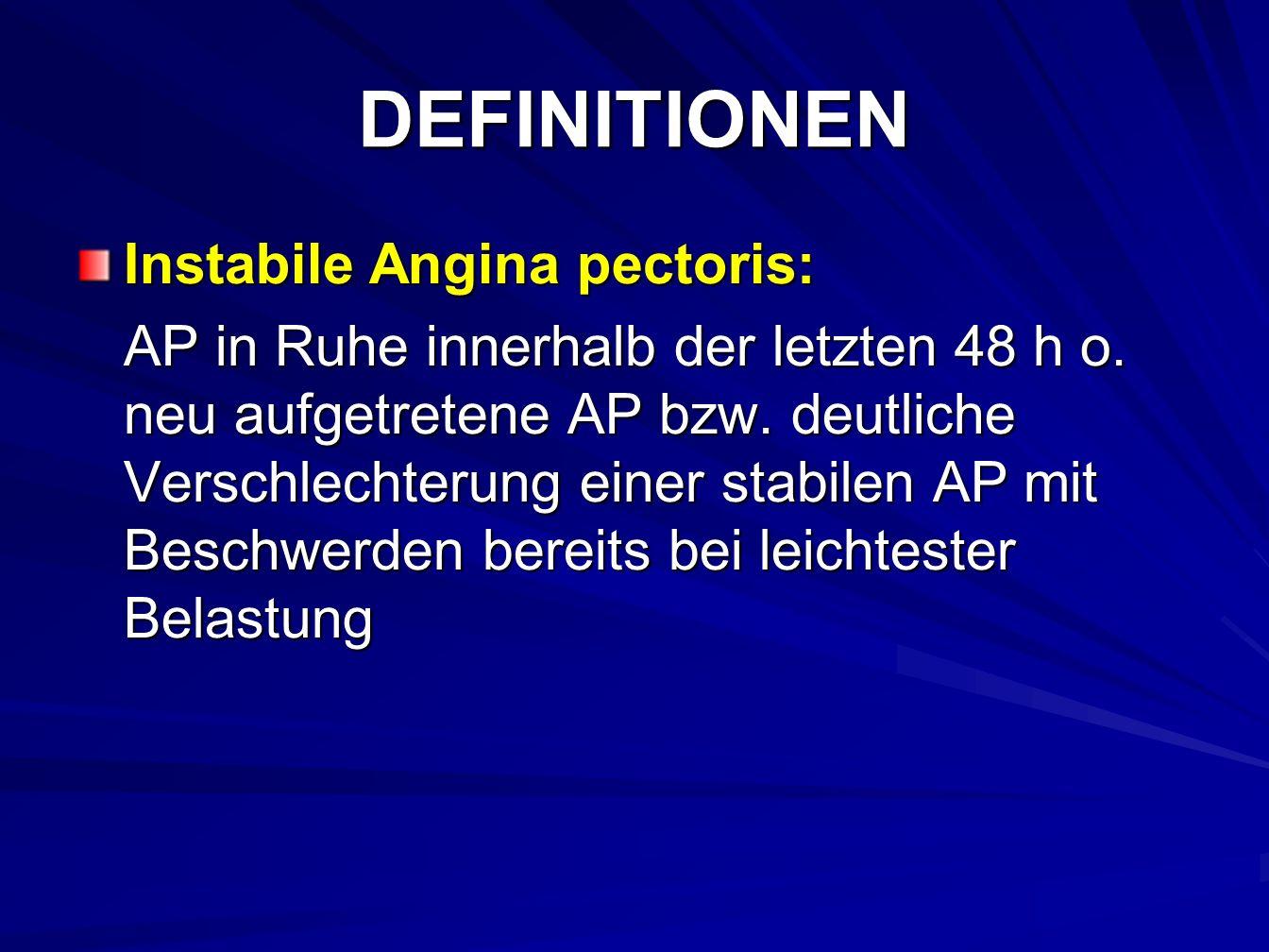 DEFINITIONEN Instabile Angina pectoris: