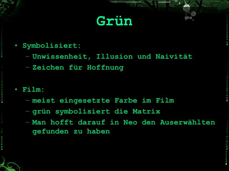 Grün Symbolisiert: Unwissenheit, Illusion und Naivität