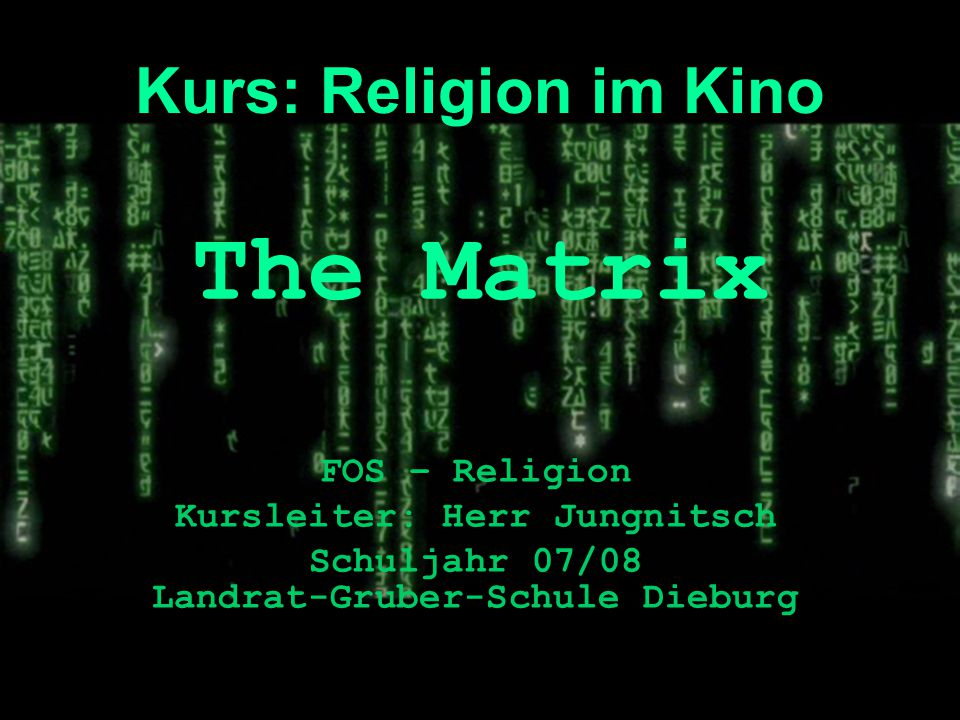 The Matrix Kurs: Religion im Kino FOS – Religion