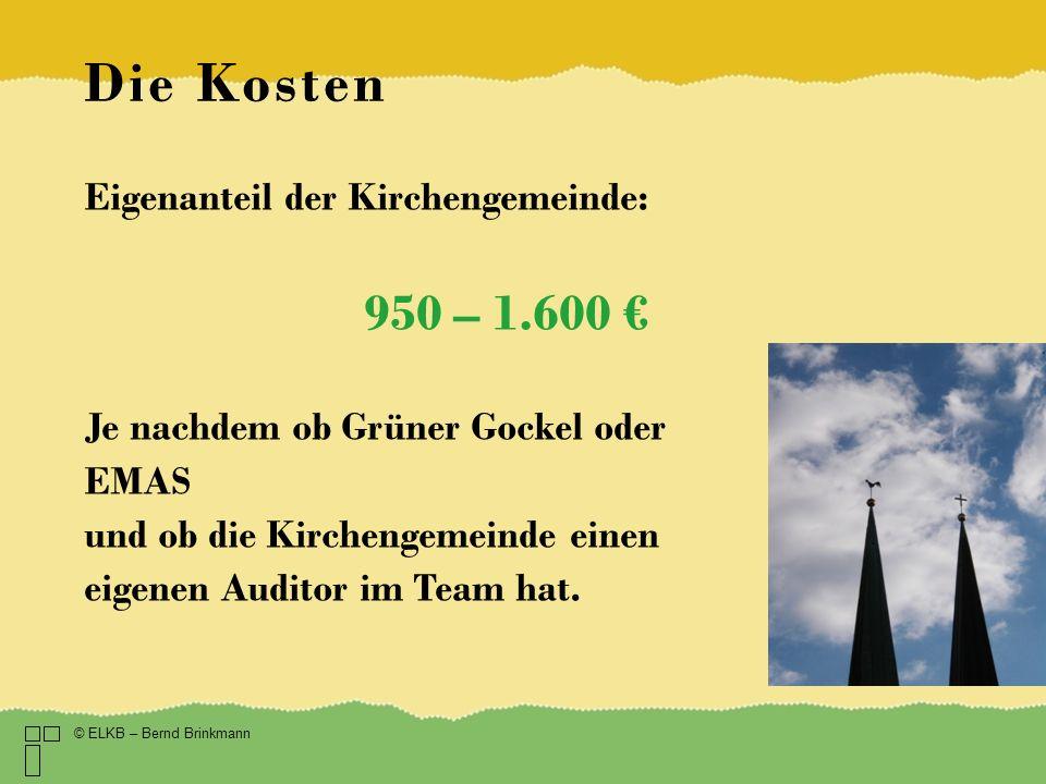 Die Kosten 950 – 1.600 € Eigenanteil der Kirchengemeinde: