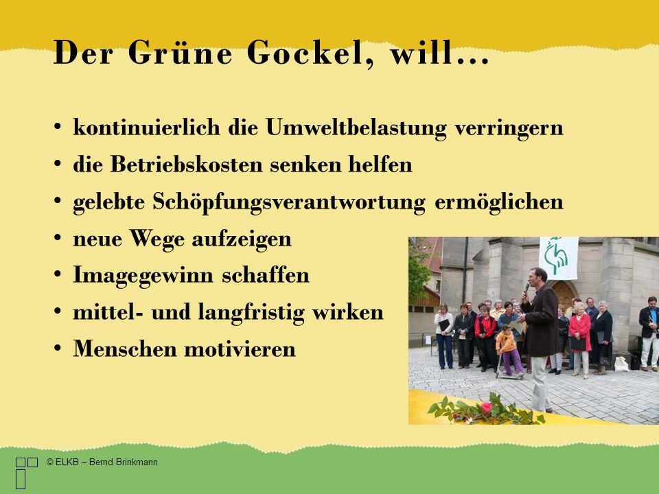 Der Grüne Gockel, will… kontinuierlich die Umweltbelastung verringern