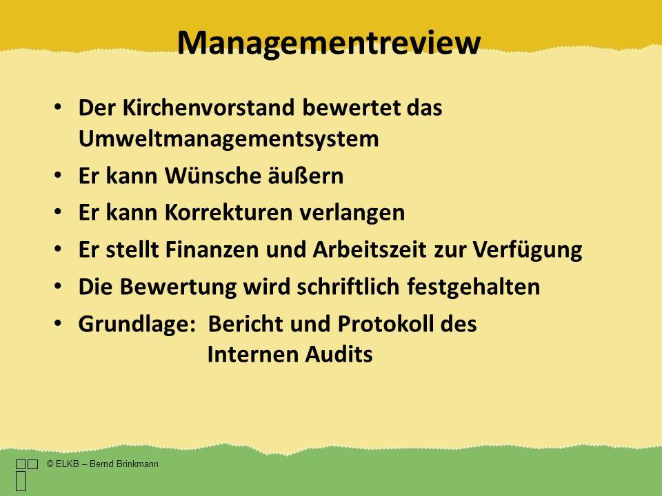 Managementreview Der Kirchenvorstand bewertet das Umweltmanagementsystem. Er kann Wünsche äußern. Er kann Korrekturen verlangen.