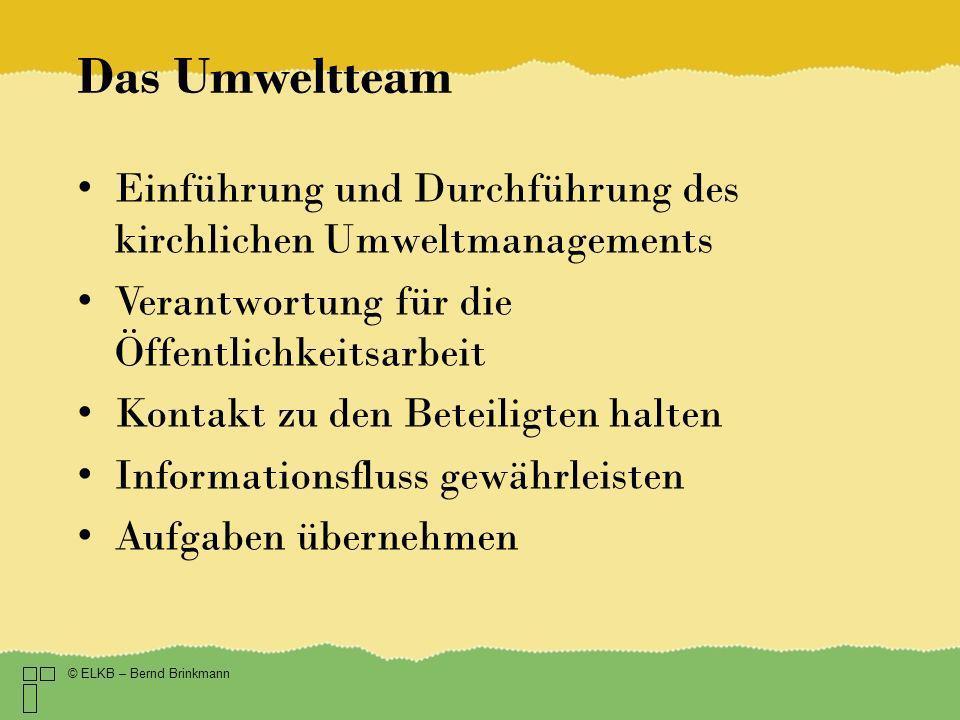 Das Umweltteam Einführung und Durchführung des kirchlichen Umweltmanagements. Verantwortung für die Öffentlichkeitsarbeit.