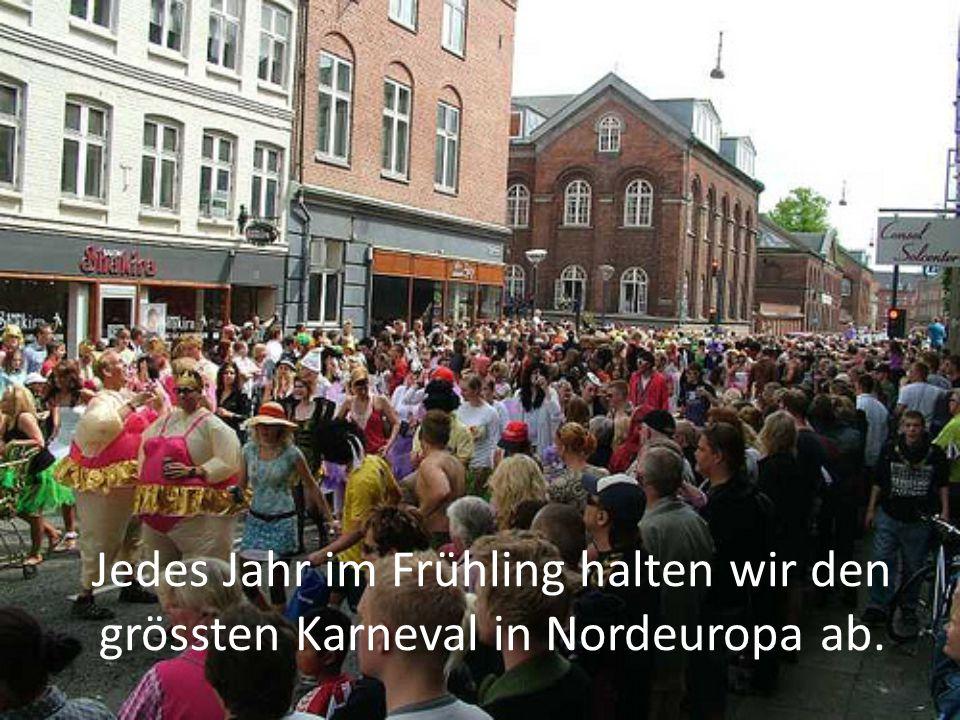 Jedes Jahr im Frühling halten wir den grössten Karneval in Nordeuropa ab.
