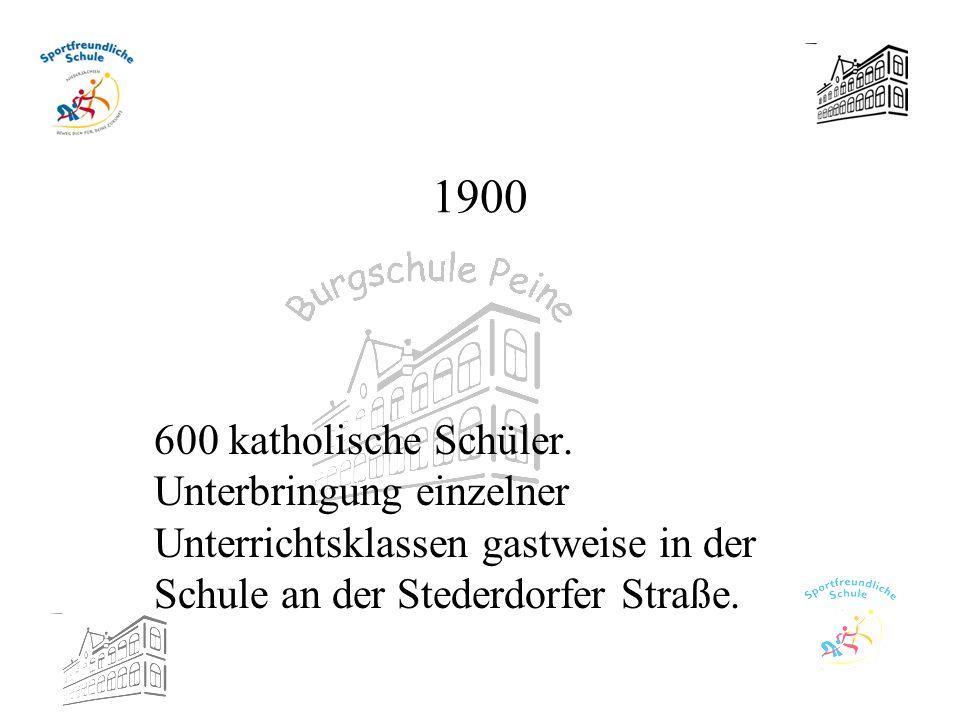 1900 600 katholische Schüler.