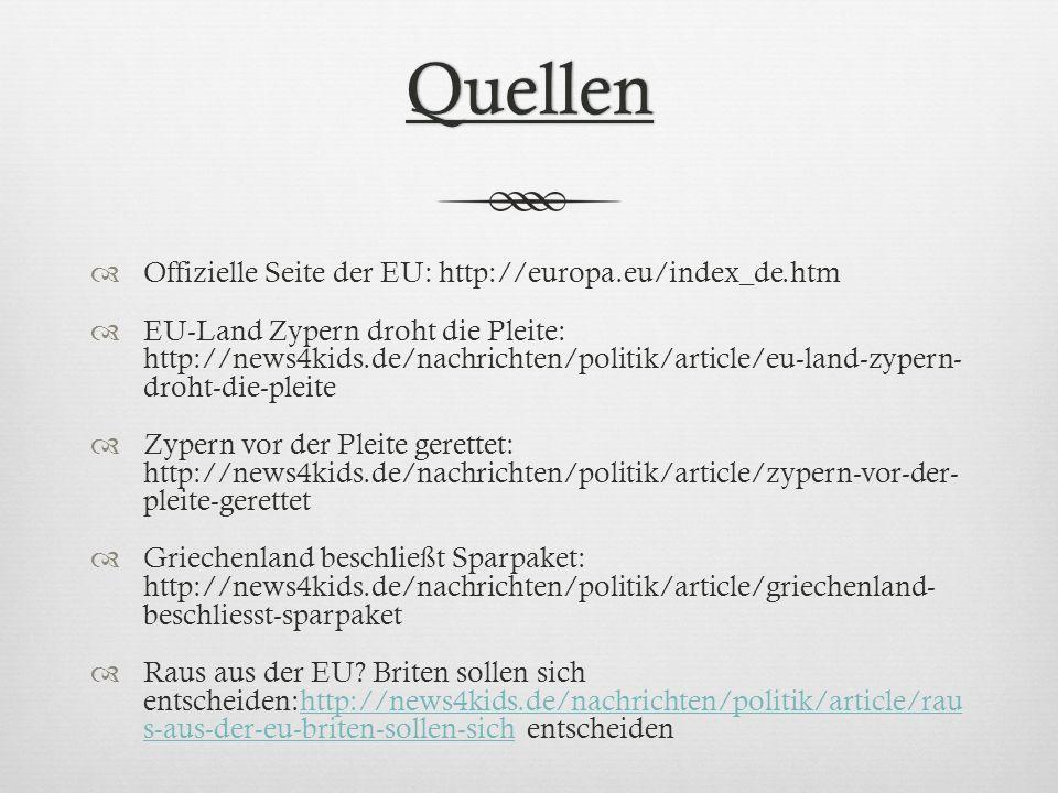 Quellen Offizielle Seite der EU: http://europa.eu/index_de.htm