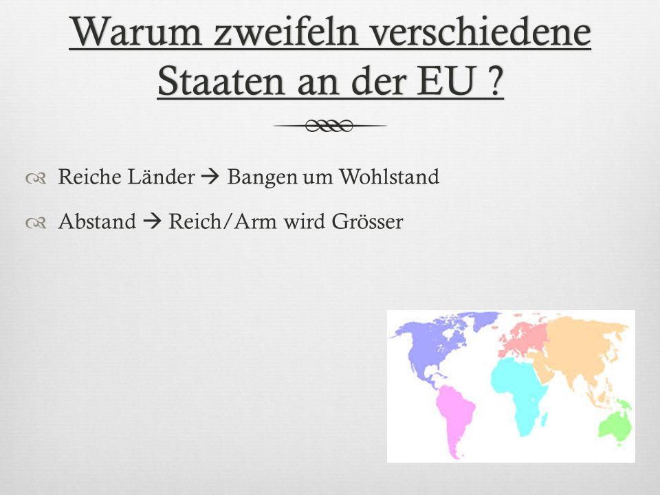 Warum zweifeln verschiedene Staaten an der EU