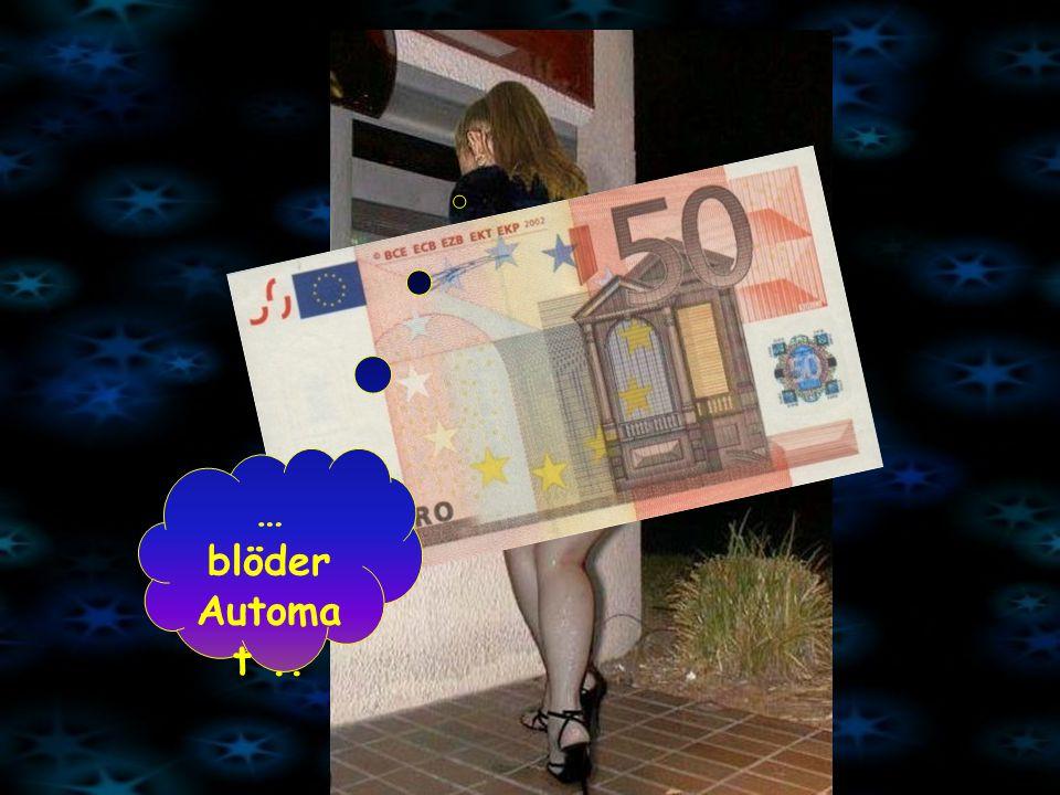 … blöder Automat ..