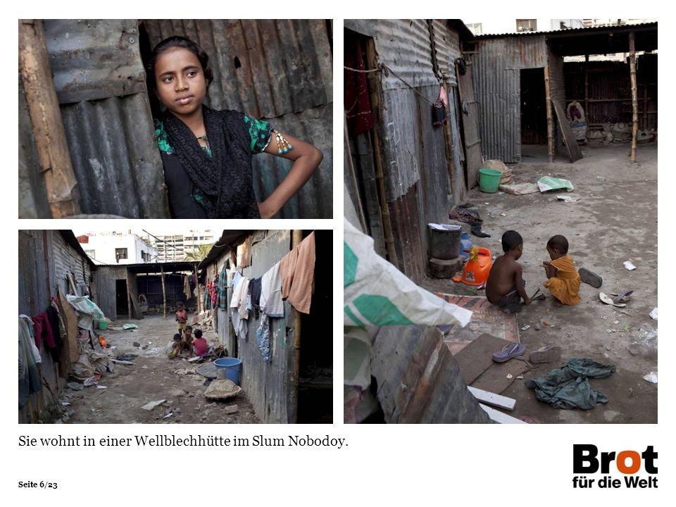 Sie wohnt in einer Wellblechhütte im Slum Nobodoy.