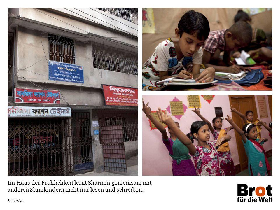 Im Haus der Fröhlichkeit lernt Sharmin gemeinsam mit anderen Slumkindern nicht nur lesen und schreiben.