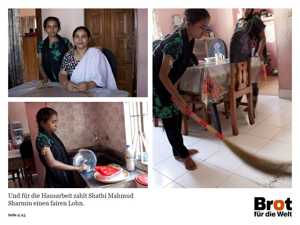 Und für die Hausarbeit zahlt Shathi Mahmud Sharmin einen fairen Lohn.