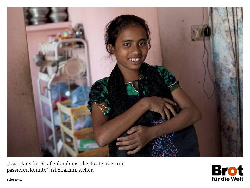 """""""Das Haus für Straßenkinder ist das Beste, was mir passieren konnte , ist Sharmin sicher."""