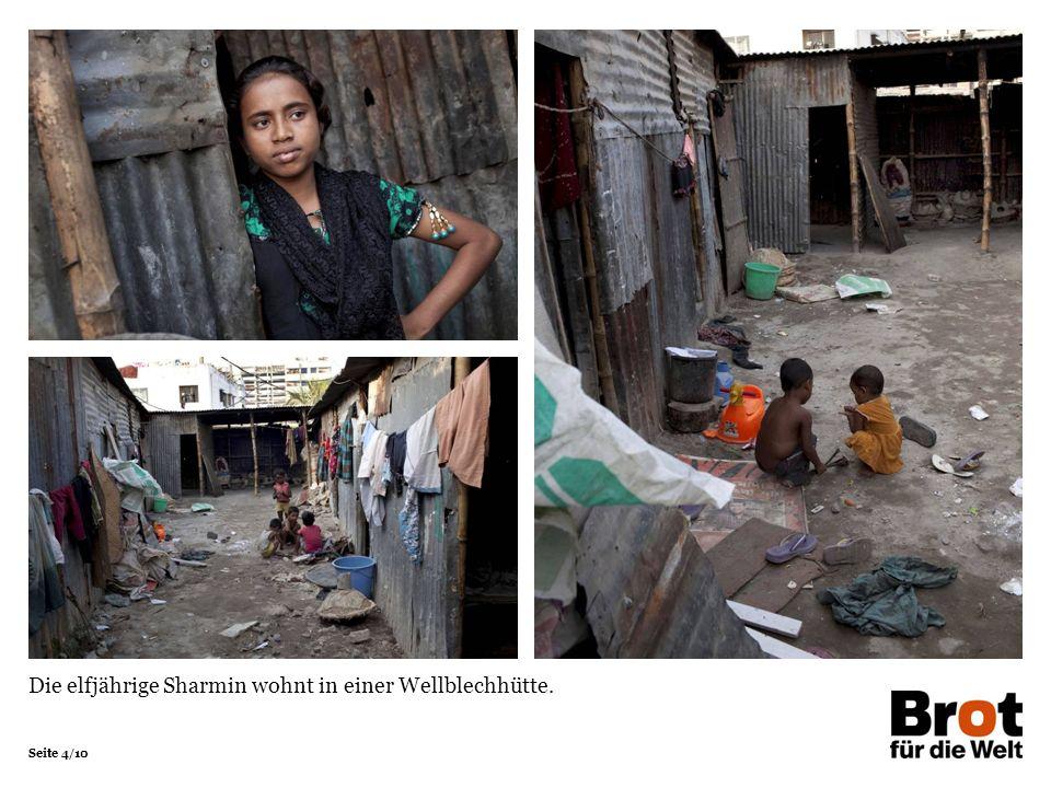 Die elfjährige Sharmin wohnt in einer Wellblechhütte.