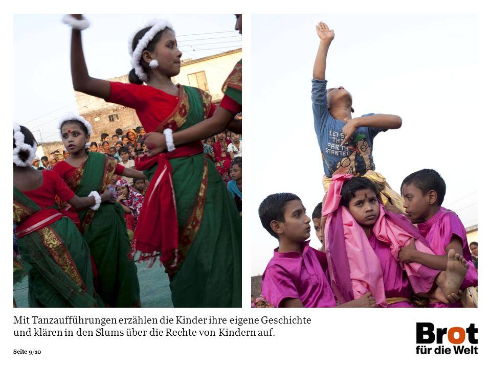 Mit Tanzaufführungen erzählen die Kinder ihre eigene Geschichte und klären in den Slums über die Rechte von Kindern auf.