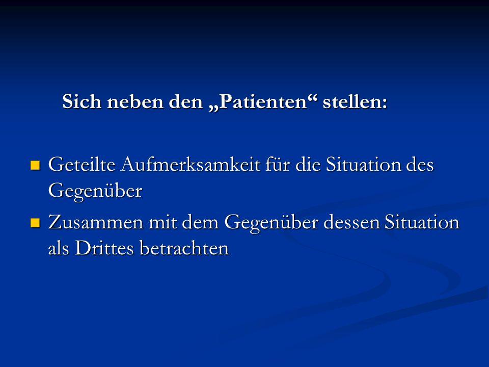 """Sich neben den """"Patienten stellen:"""