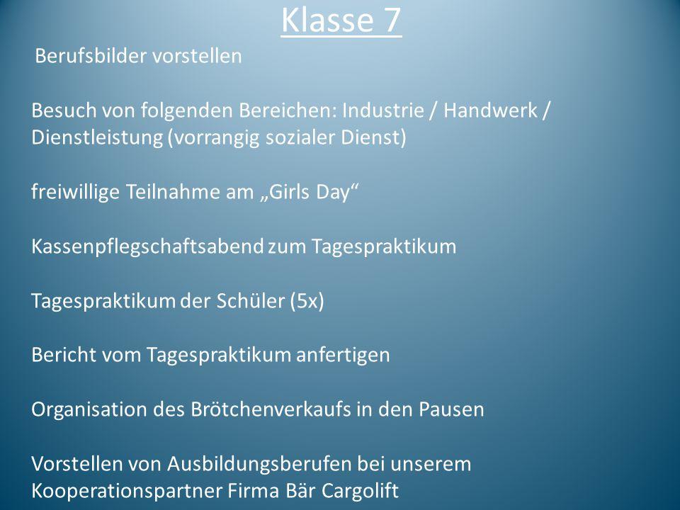 Klasse 7 Besuch von folgenden Bereichen: Industrie / Handwerk /