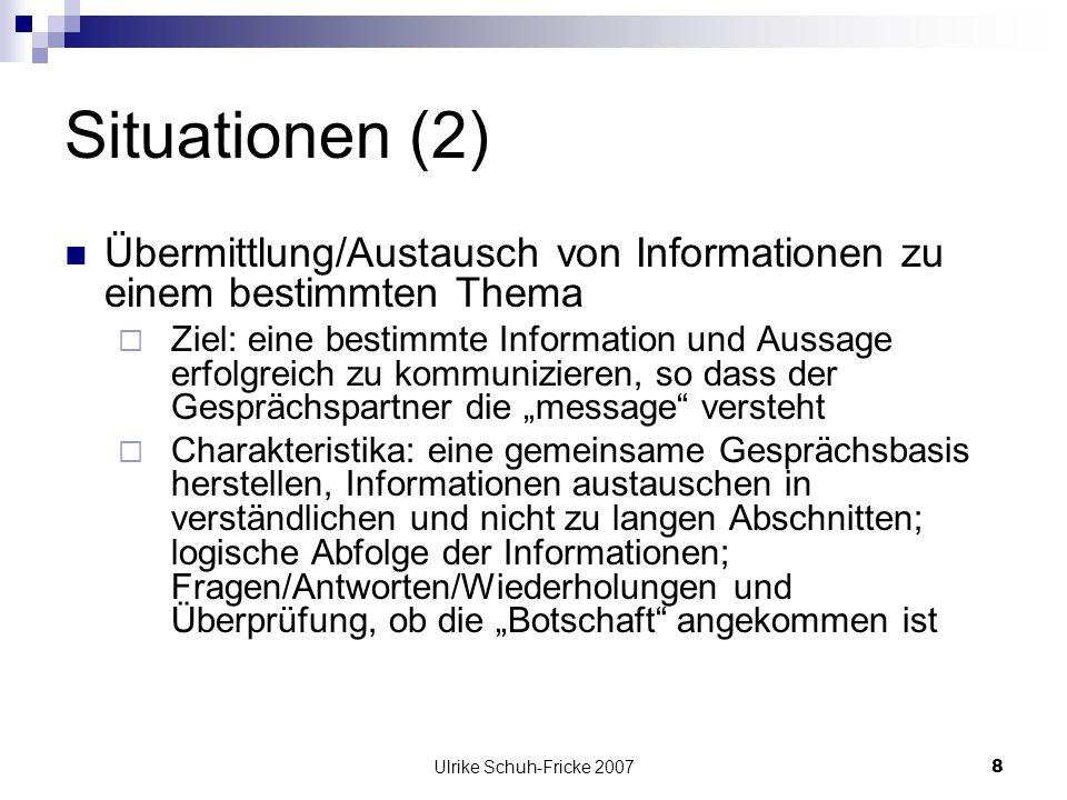 Situationen (2) Übermittlung/Austausch von Informationen zu einem bestimmten Thema.