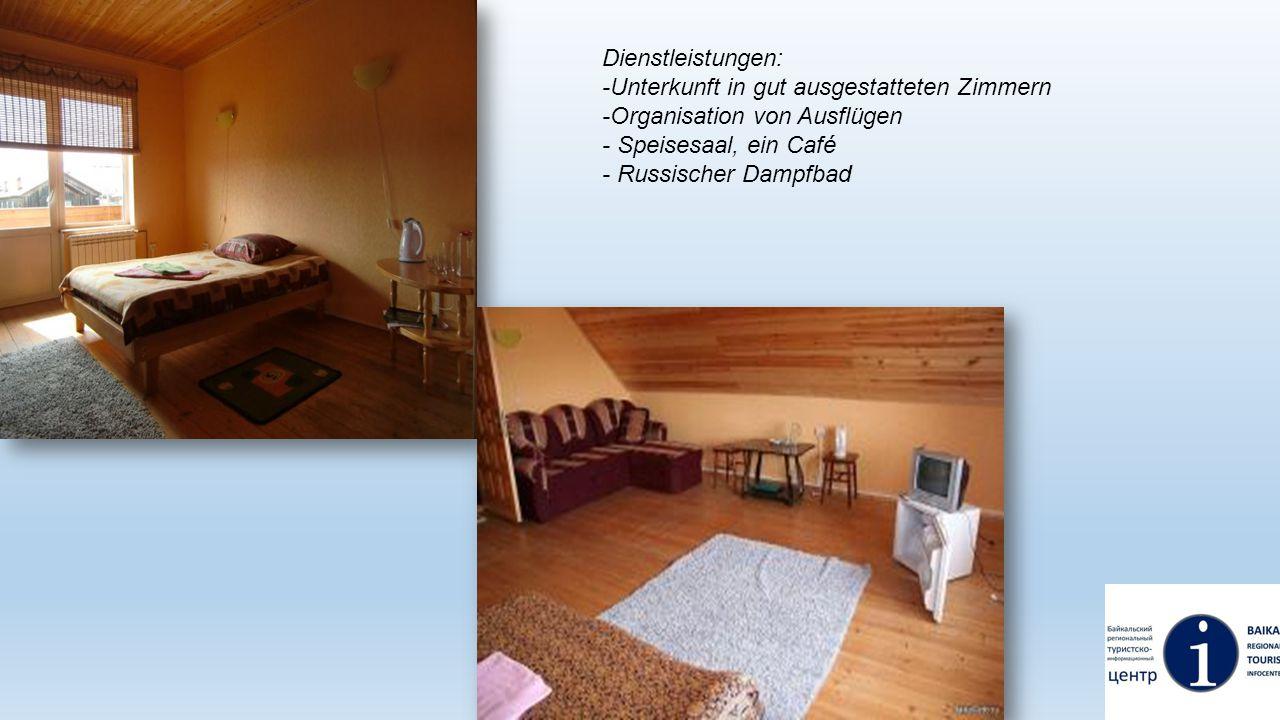 Dienstleistungen: -Unterkunft in gut ausgestatteten Zimmern. -Organisation von Ausflügen. - Speisesaal, ein Café.