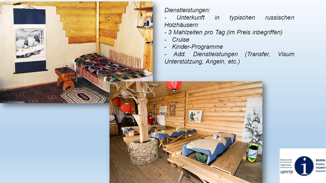 Dienstleistungen: - Unterkunft in typischen russischen Holzhäusern. - 3 Mahlzeiten pro Tag (im Preis inbegriffen)