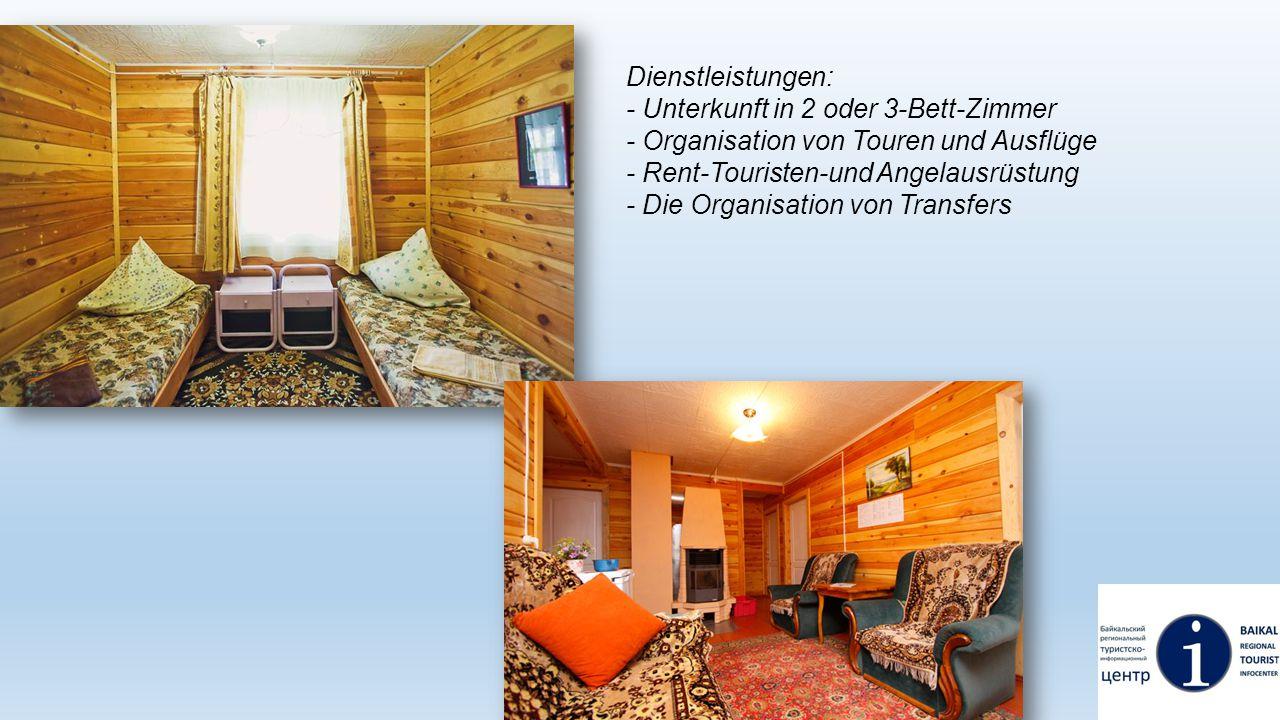 Dienstleistungen: - Unterkunft in 2 oder 3-Bett-Zimmer. - Organisation von Touren und Ausflüge. - Rent-Touristen-und Angelausrüstung.
