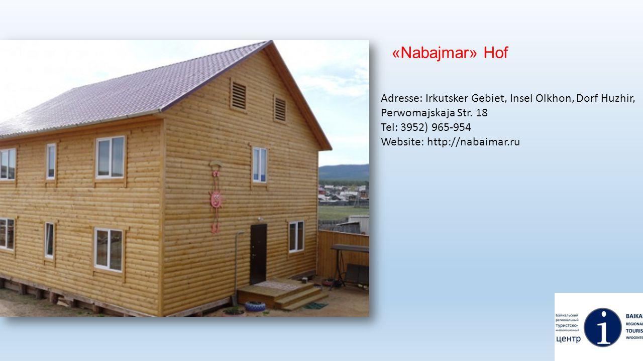 «Nabajmar» Hof Adresse: Irkutsker Gebiet, Insel Olkhon, Dorf Huzhir,