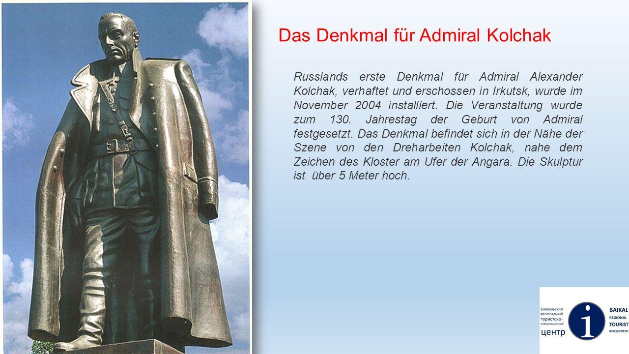 Das Denkmal für Admiral Kolchak