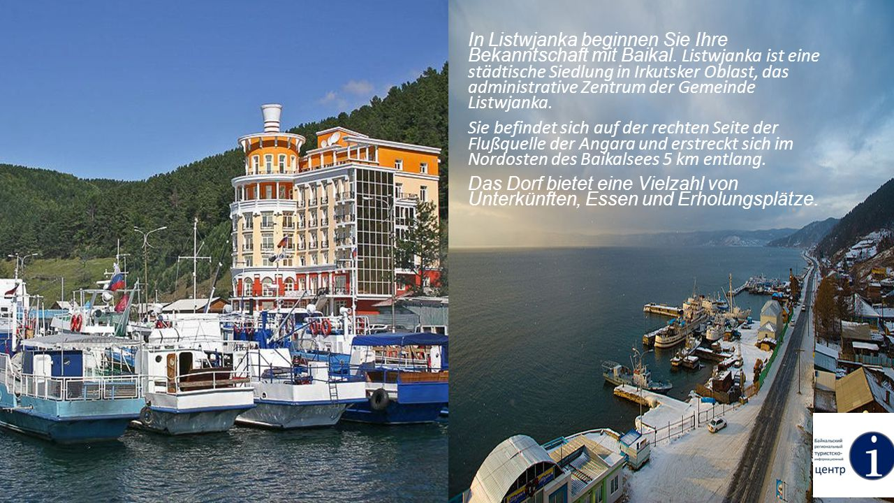 In Listwjanka beginnen Sie Ihre Bekanntschaft mit Baikal
