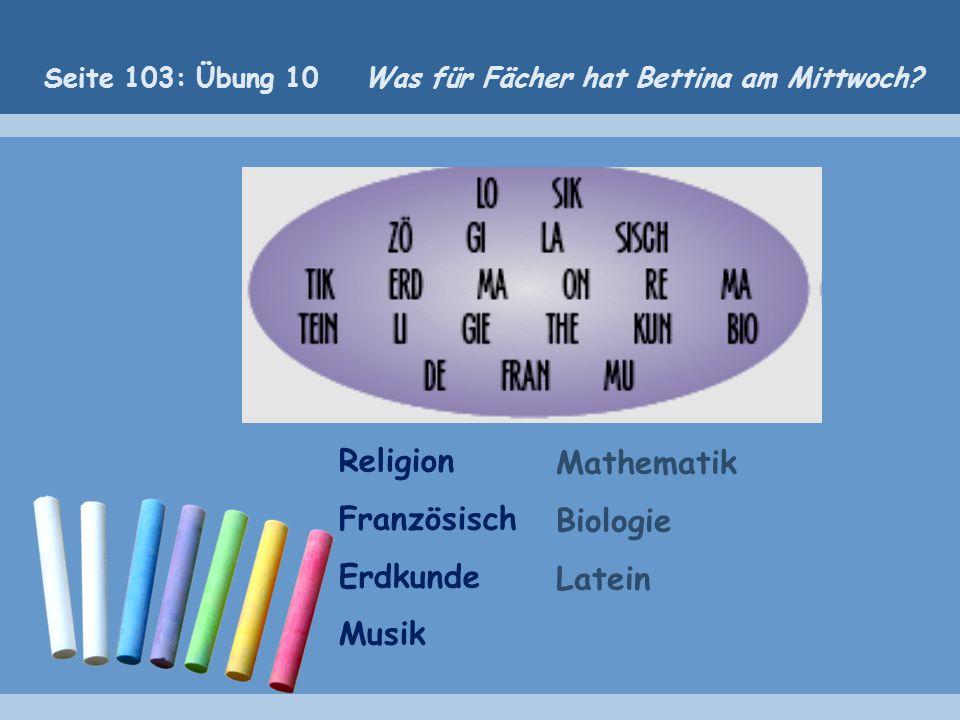 Religion Mathematik Französisch Biologie Erdkunde Latein Musik