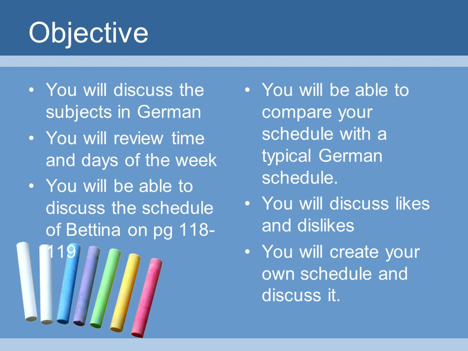 Objective You will discuss the subjects in German