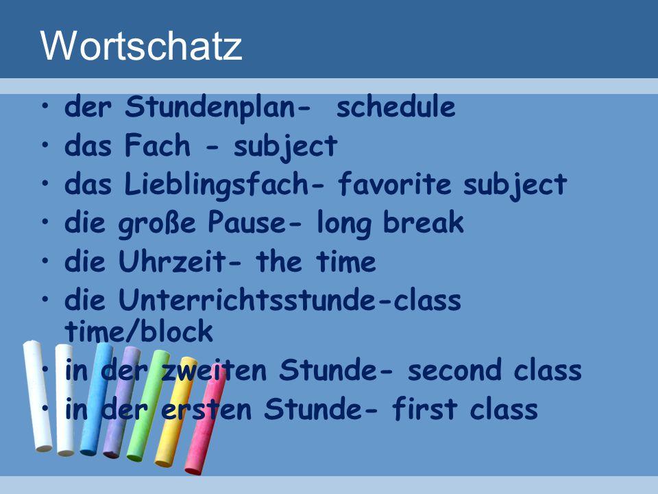 Wortschatz der Stundenplan- schedule das Fach - subject