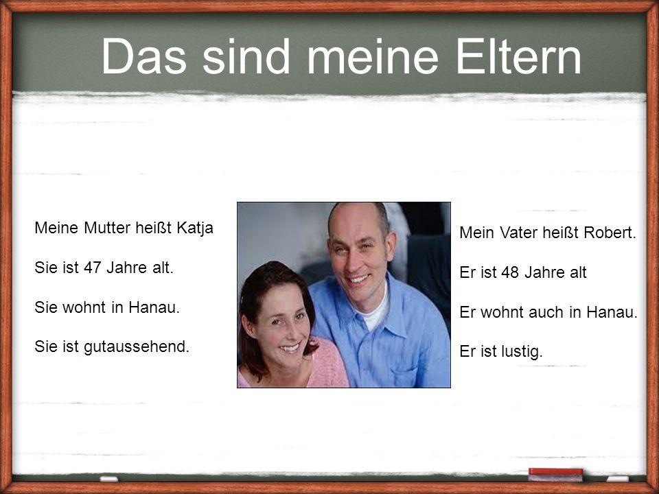 Das sind meine Eltern Meine Mutter heißt Katja