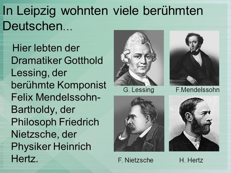In Leipzig wohnten viele berühmten Deutschen…