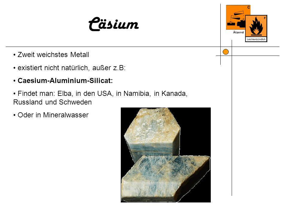 Cäsium Zweit weichstes Metall existiert nicht natürlich, außer z.B: