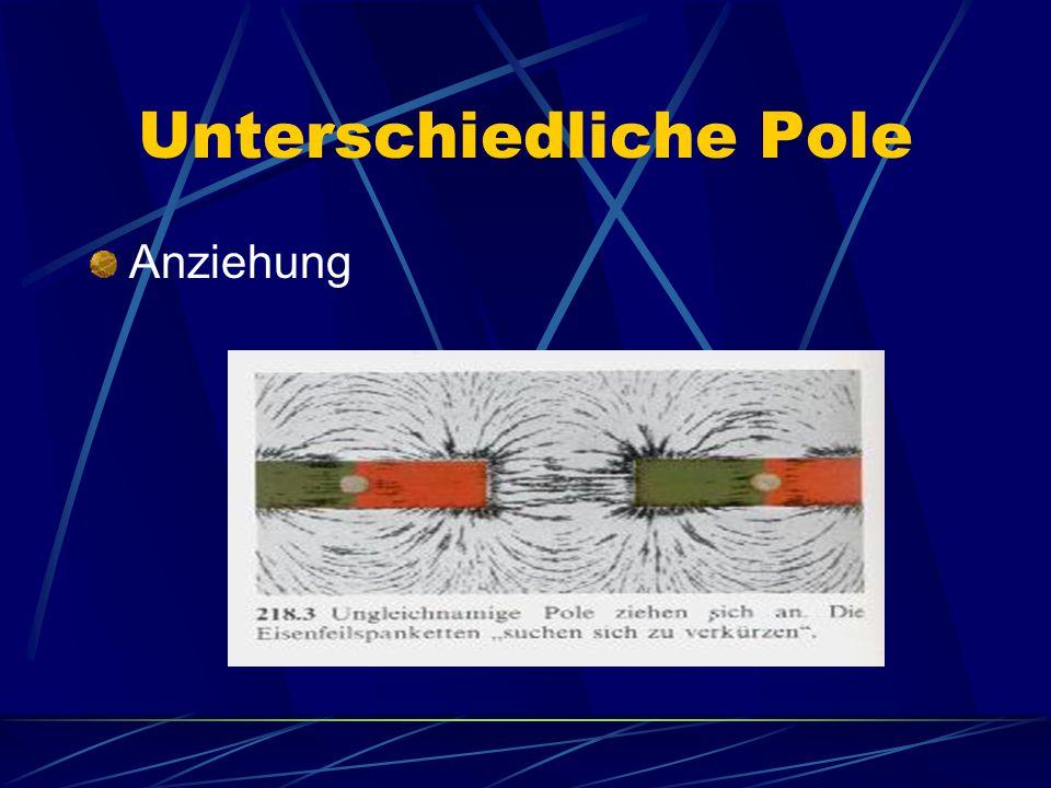 Unterschiedliche Pole