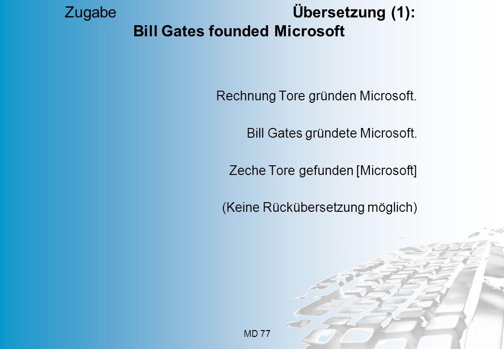Zugabe Übersetzung (1): Bill Gates founded Microsoft