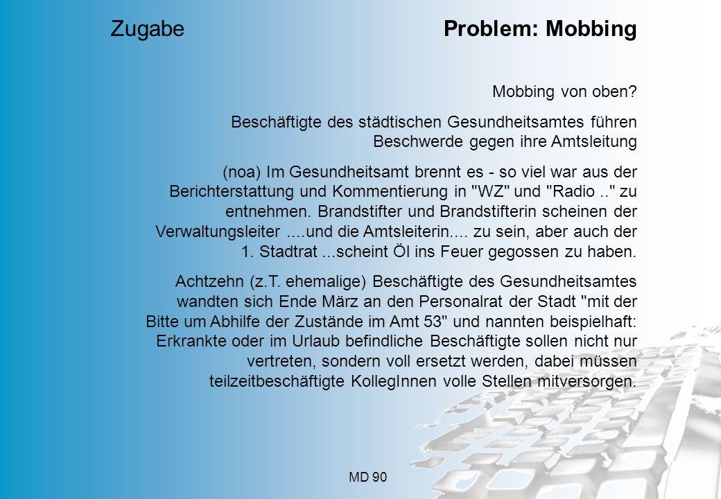 Zugabe Problem: Mobbing
